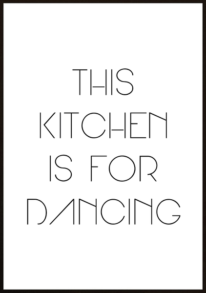 Poster - This kitchen is for dancing No.3 70x100cm