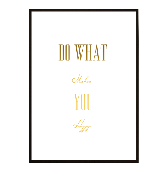 Poster - Do more of what makes you happy 1 40x50cm