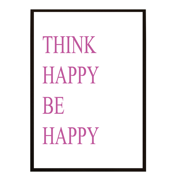 Poster - Think happy be happy ROSA 40x50cm
