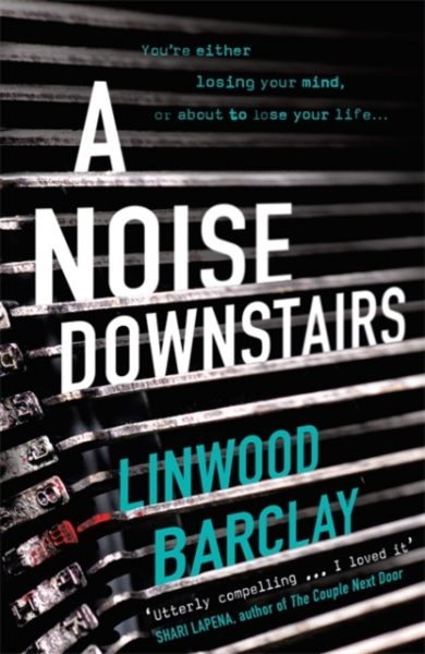 Noise downstairs by linwood barclay