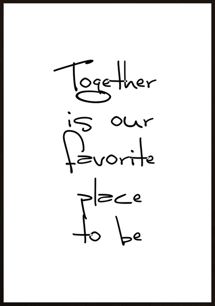 Poster - Together is our favorite place to be No.1 50x70cm