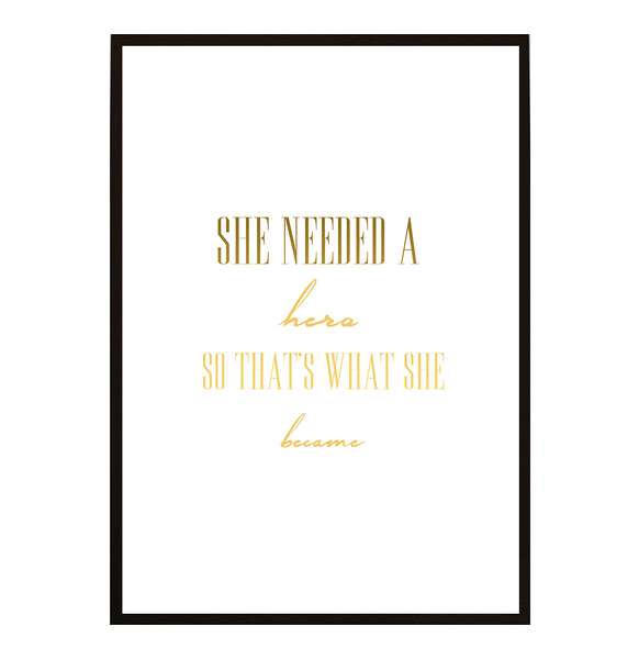 Poster - - - She needed a hero 21x30cm bc4b79