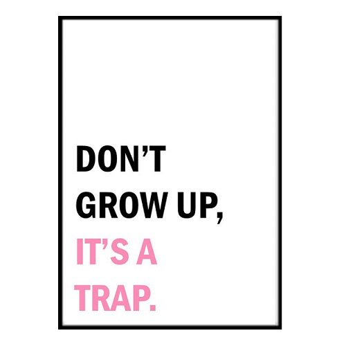 Poster - Dont grow up it´s a trap rosa A3 30x40cm