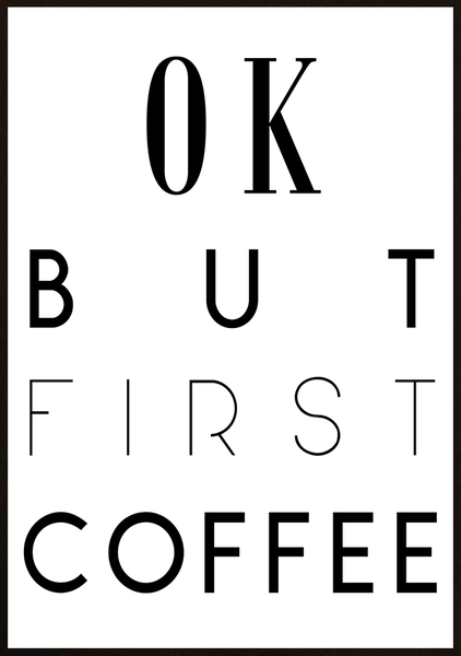 Poster - But first coffee No.34 40x50cm