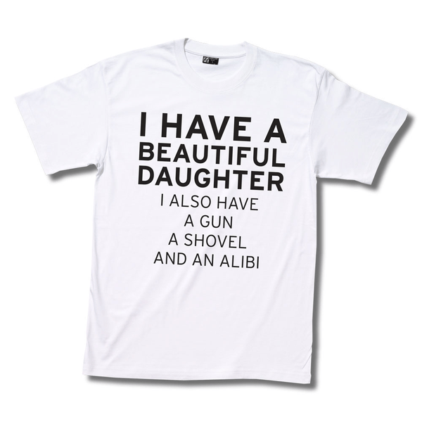 T-shirt – i have a beautiful daughter…
