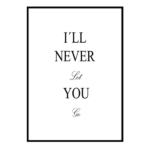Poster - I´ll never let you go A3 30x40cm
