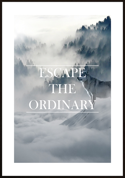 Poster - Escape the ordinary No.3 70x100cm