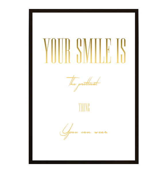 Poster - Your smile is the prettiest No.1 40x50cm