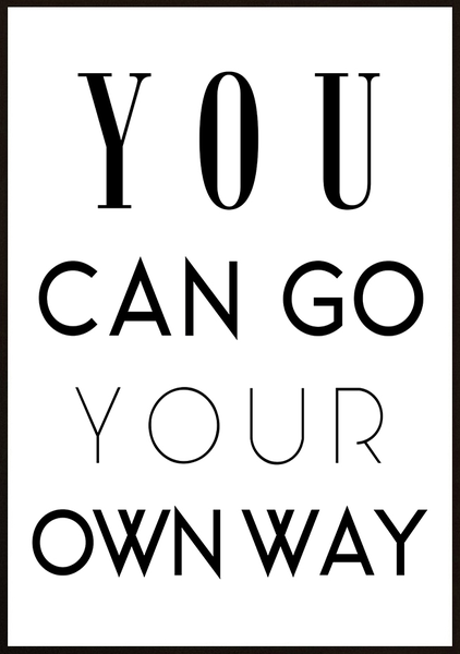 Poster - You can go your own way No.2 50x70cm