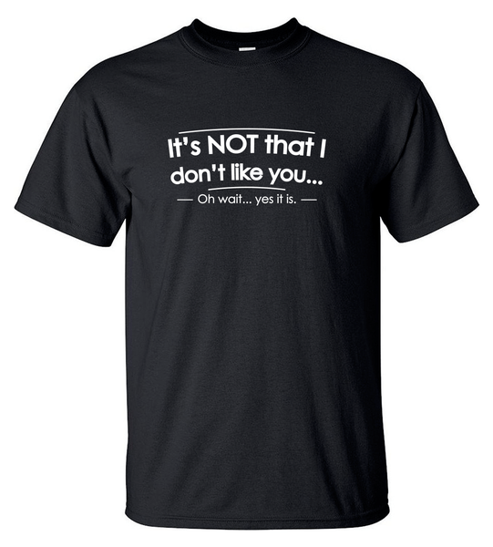 T-shirt - It's Not That I Don't Like You - HERR