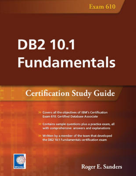 Unbranded Db2 10.1 fundamentals certification study guide by roger e