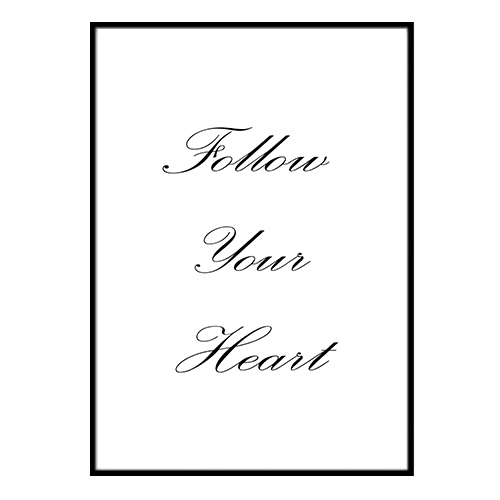 Poster - Follow Your Heart 30x40cm