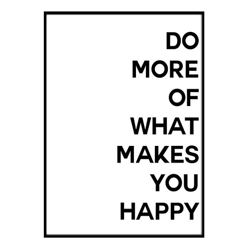 Poster - Do more of what makes you happy A3 30x40cm