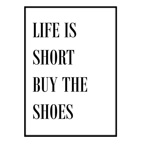 Poster - Life is short buy the shoes shoes shoes 40x50cm 9df626