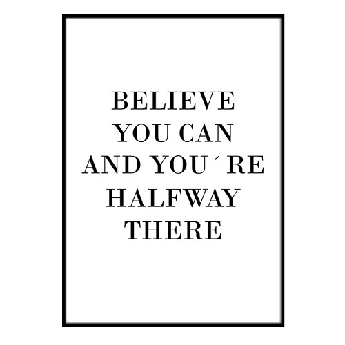 Poster - Believe you can 30x40 cm