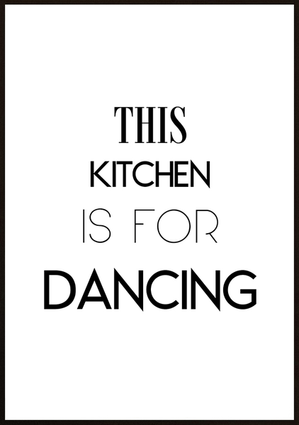 Poster - This kitchen is for dancing No.5 40x50cm