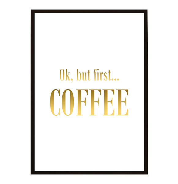 Poster - But first first first coffee No.24 40x50cm 5ca0ba