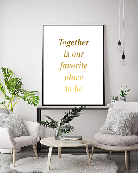 Poster - - - Together is our favorite place to be No.6 50x70cm 9a8c3d