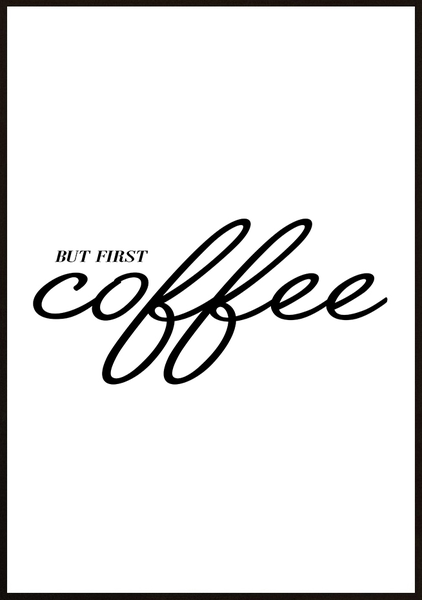 Poster - - - But first coffee No.30 30x40cm bd2752