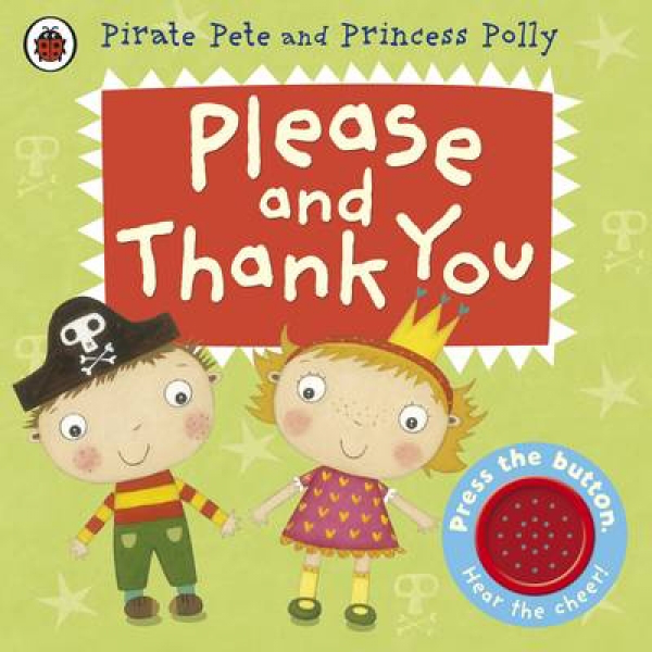 Please and thank you a pirate pete and princess polly book b