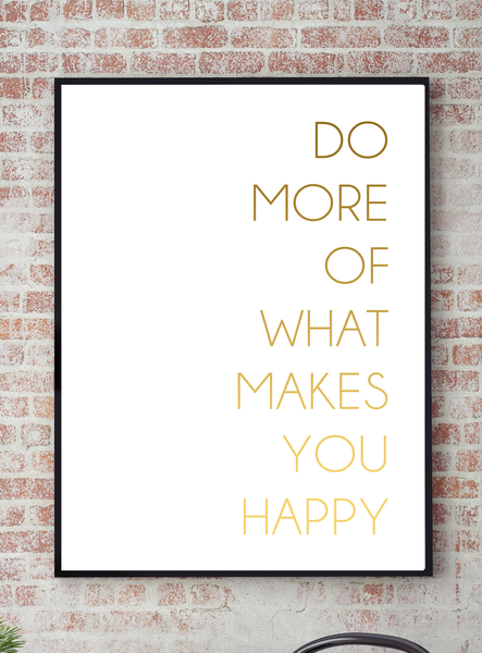 Poster - Do Do Do more of what makes you happy No.19 40x50cm fc9107