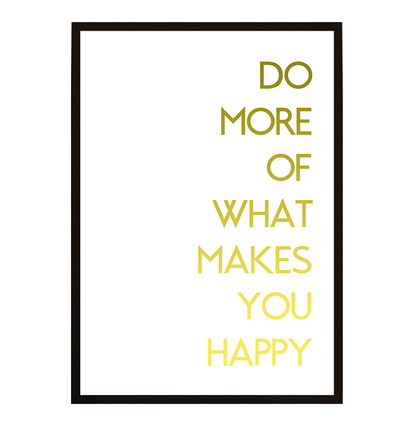 Poster - Do more of what what what makes you happy No.18 21x30cm 8c5a17