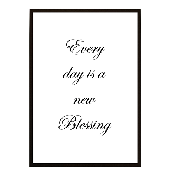 Poster - Every day is a blessing 21x30cm
