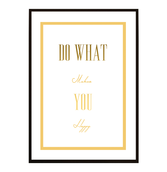 Poster Poster Poster - Do more of what makes you happy 3 21x30cm b64c87