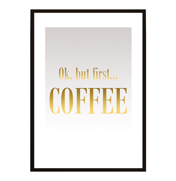 Poster - But first coffee No.25 21x30cm