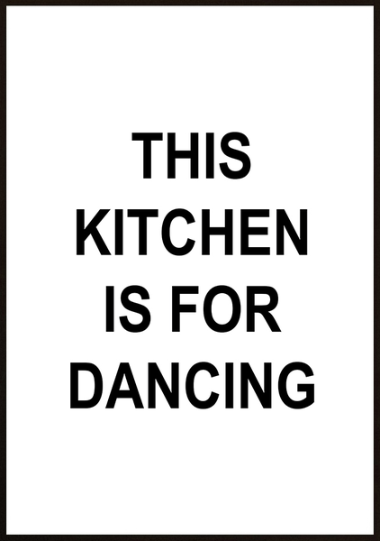 Poster - This kitchen is for dancing No.2 40x50cm