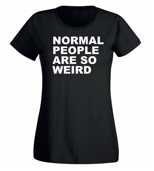 T-shirt - Normal People Are So Weird - DAM