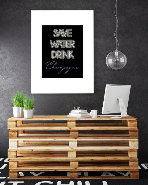 Poster - SAVE WATER DRINK DRINK DRINK CHAMPAGNE no.1 30x40cm 971fa6