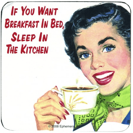 """Glasunderlägg """"if you want breakfast in bed…"""""""