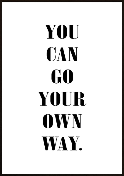 Poster - You can go your own way No.3 40x50cm