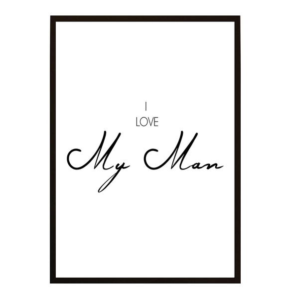 Poster - I love My Man A4 21x30cm