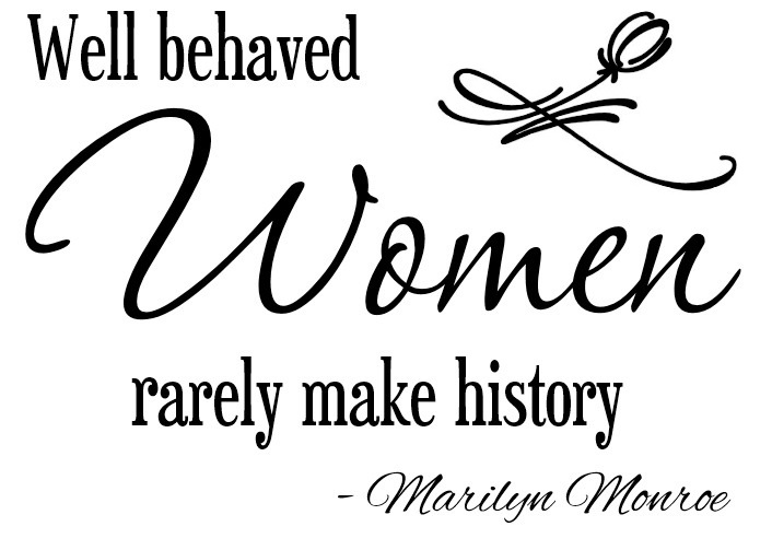Väggord - Well behaved women...- Marilyn Monroe