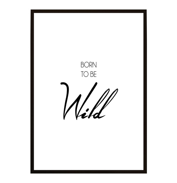 Poster - Born to be Wild A4 21x30cm