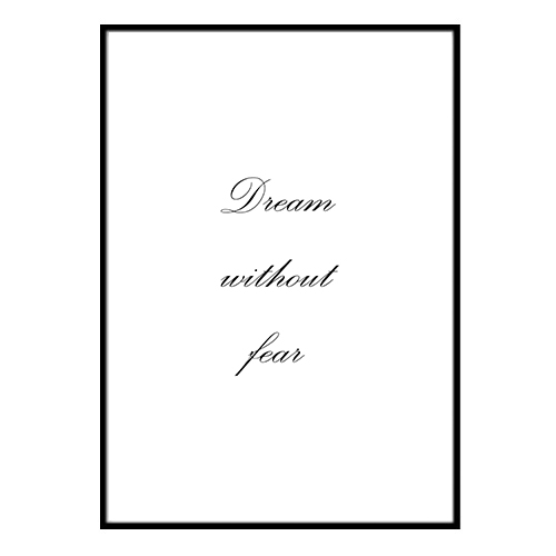 Poster - Dream Dream Dream without fear A4 21x30cm d5f180