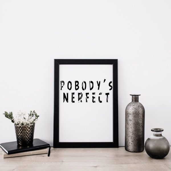 Poster A4 21x30cm Nobody's Nobody's Nobody's Perfect d96272