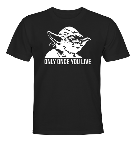 T-shirt yoda – only once you live herr