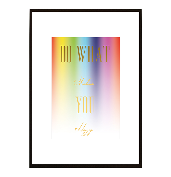 Poster - Do more of what makes you happy 4 40x50cm