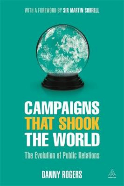 Campaigns that shook the world by danny rogers