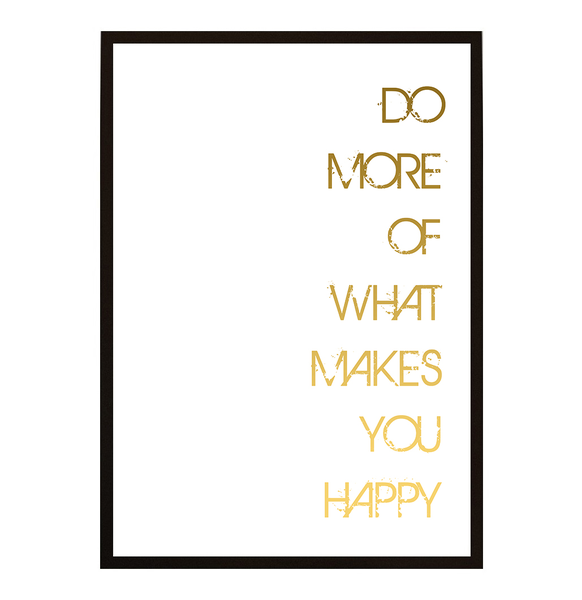 Poster - Do more of what makes you happy No.21 21x30cm