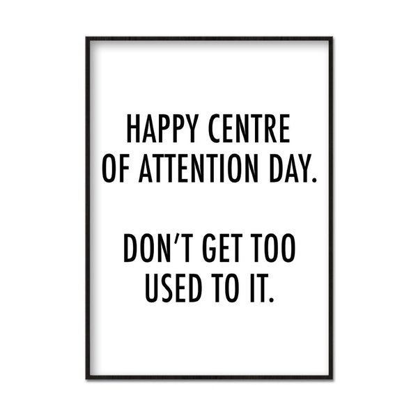 Poster A4 21x30cm Centre Of Of Of Attention Day bd2b31