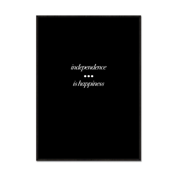 Poster A4 A4 A4 21x30cm Independence Is Happiness 804374