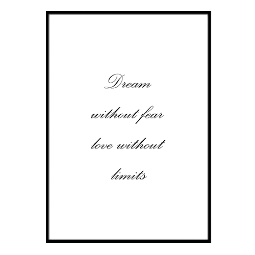Poster - Dream without fear love without limits 40x50cm