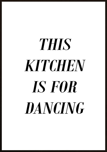Poster - This kitchen is for dancing No.1 40x50cm