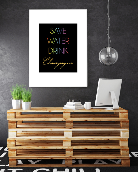 Poster - SAVE WATER DRINK 21x30cm CHAMPAGNE no.2 21x30cm DRINK 0a10bb
