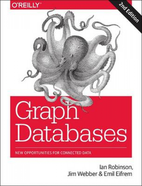 Graph databases 2e by ian robinson