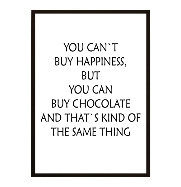 Poster - - - You cant buy happiness but you can buy No.2 21x30cm 1ec09c